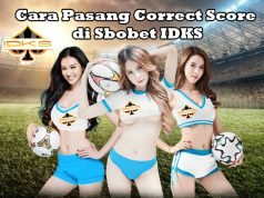 Cara Pasang Correct Score di Sbobet IDKS