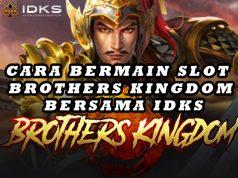 Cara Bermain Slot Brothers Kingdom Bersama IDKS