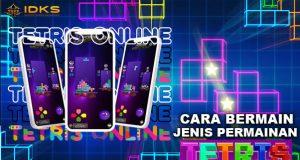 INFOIDKS - Panduan Bermain Tetris Online, Game Legendaris Dengan Uang Asli